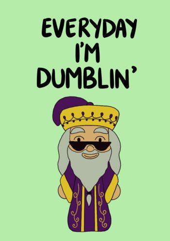 Dumbledore Dumblin'