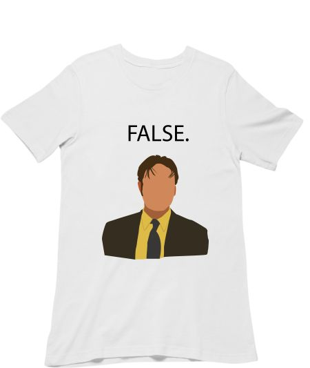 Dwight Schrute- FALSE