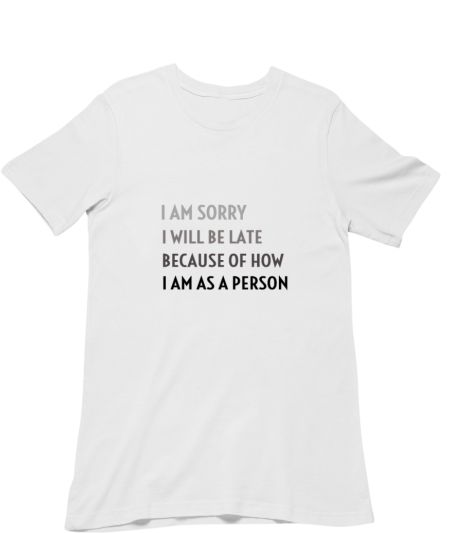 Late Person T-Shirt