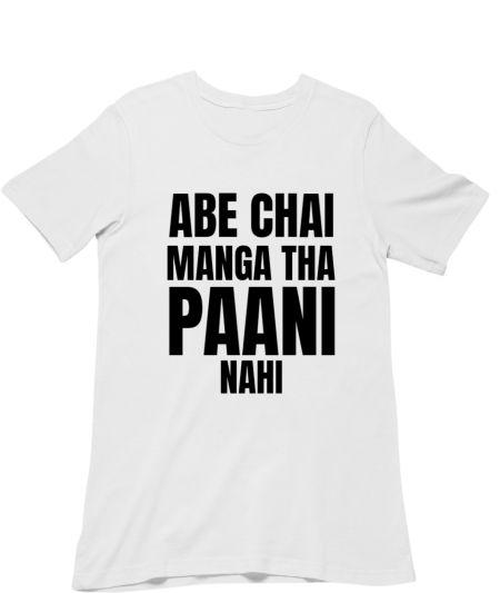 ABE CHAI MANGA THA PANI NAHI