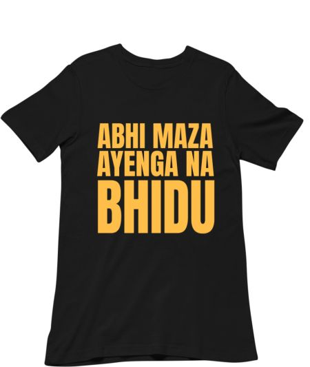 Abhi maza ayenga na bhidu