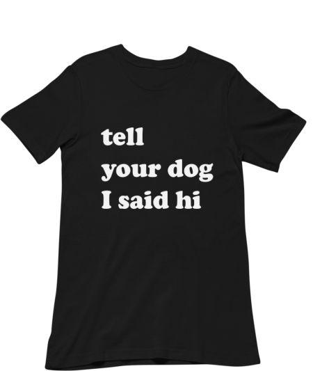 Tell your dog I said hi