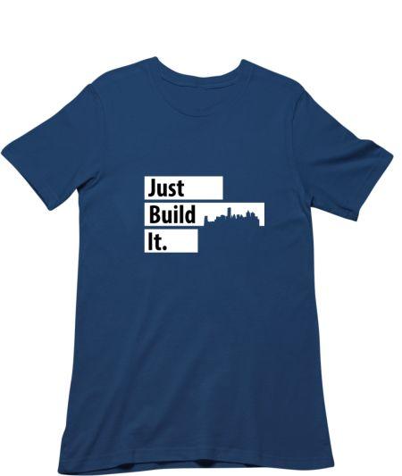 Just Build It.