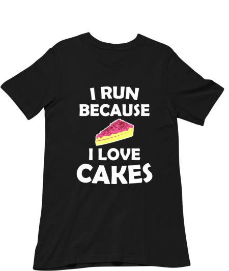 I Run Because I Love Cakes Funny Quote