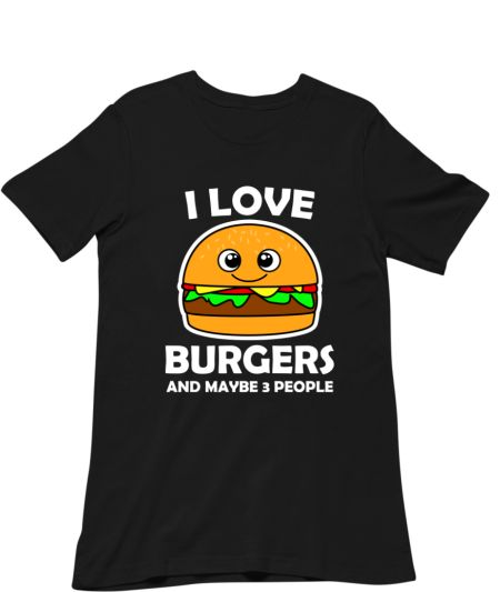 I Love Burgers And Maybe 3 People