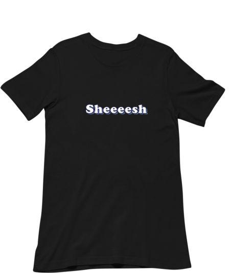Sheeesh