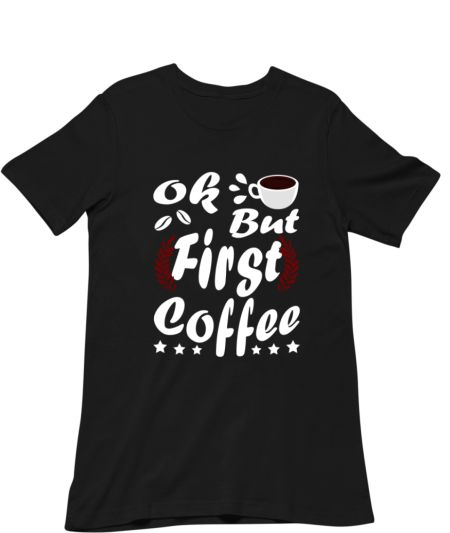 Ok But First Coffee Funny Quote