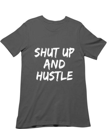 Shut up and Hustle