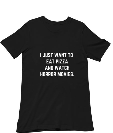 I just want to eat pizza and watch horror movies