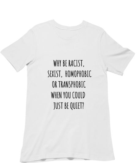 WHY BE RACIST