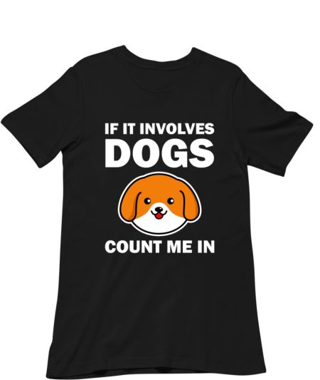 If It Involves Dogs Count Me In