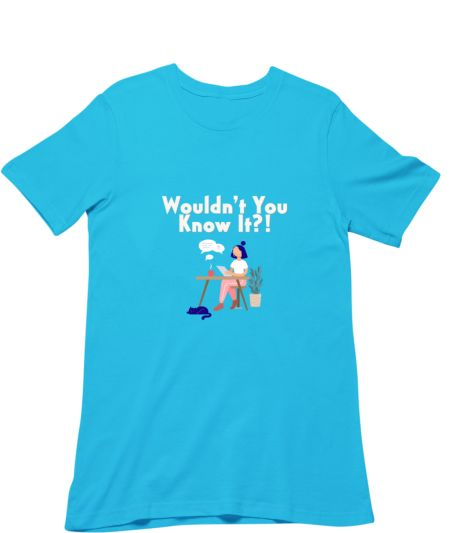 Wouldn't You Know It?!