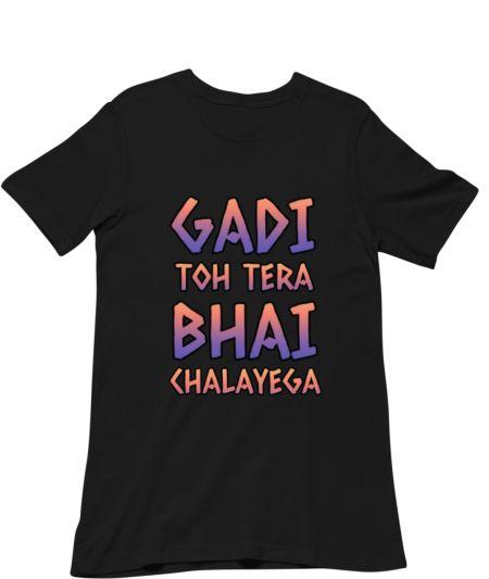 GADI TERA BHAI CHALAYEGA