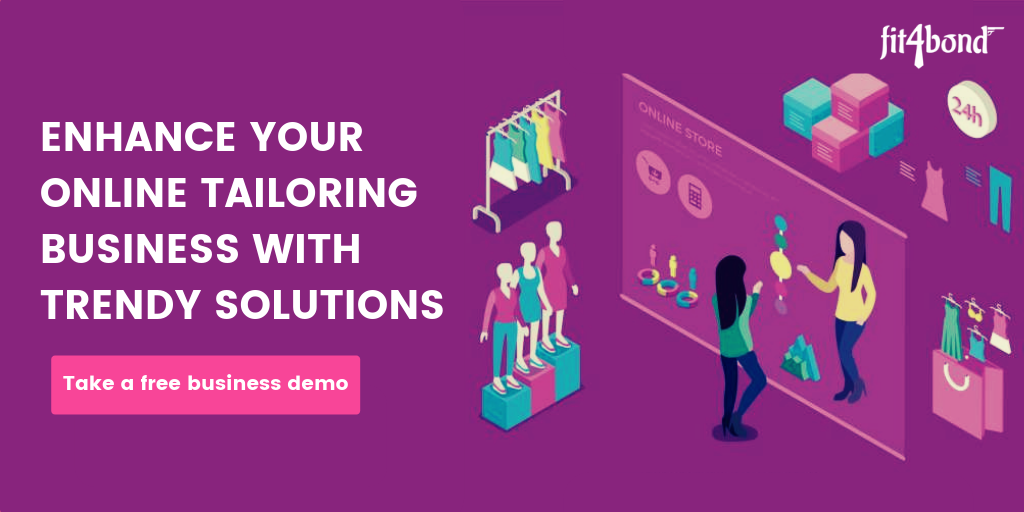 ENHANCE YOUR ONLINE TAILORING BUSINESS WITH TRENDY SOLUTIONS