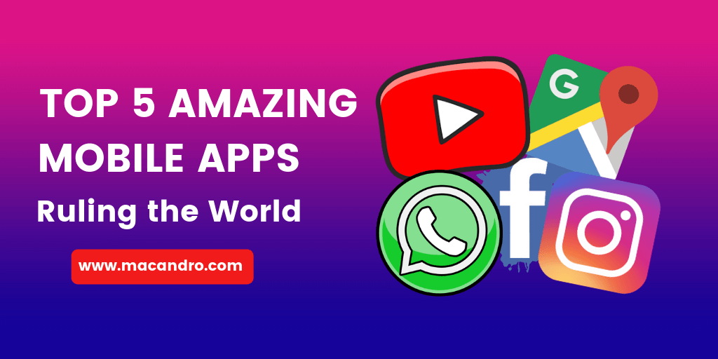 Top 5 Amazing Mobile Apps Ruling the World