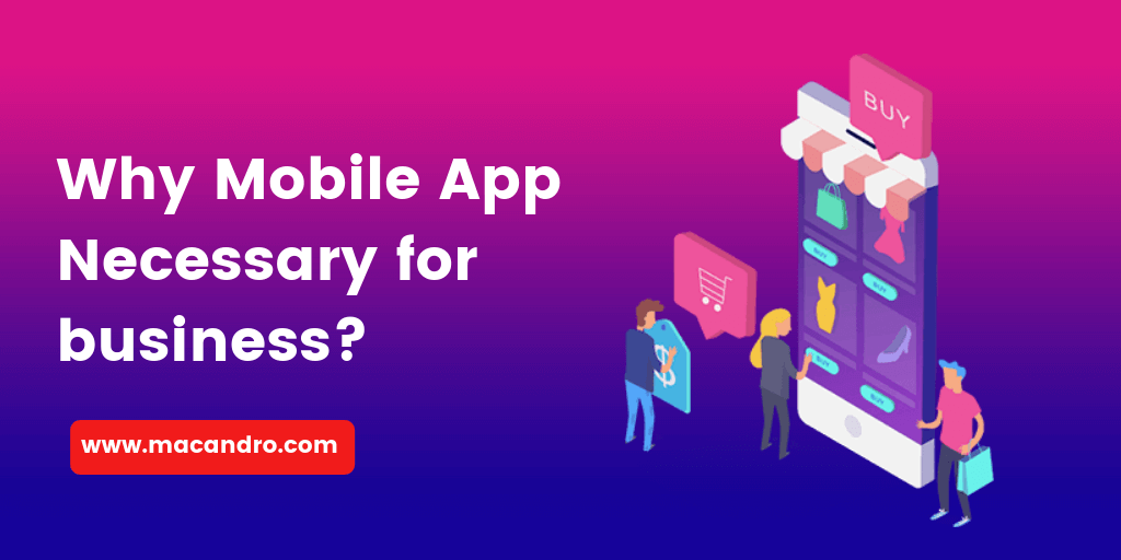 Top 5 Reasons Why Mobile Apps Necessary For Your Business
