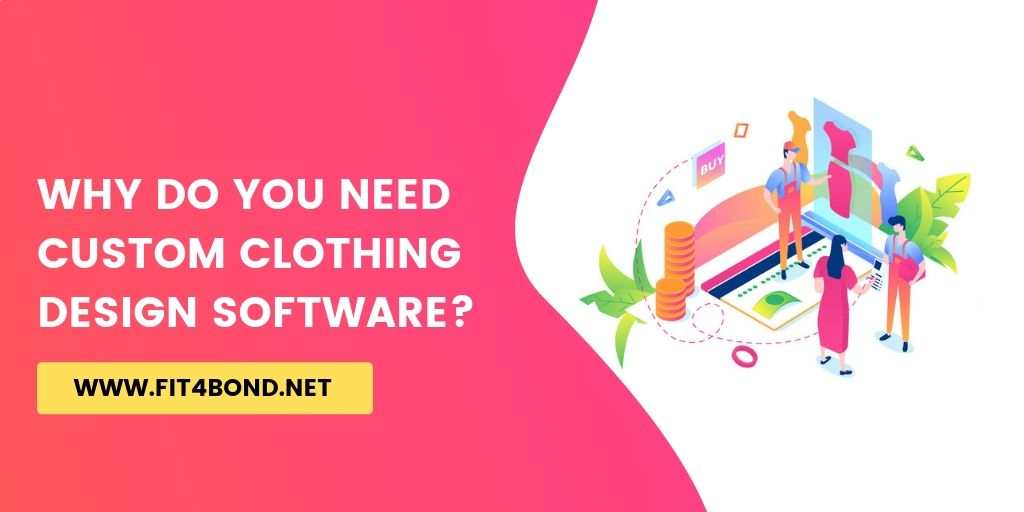 Why Do You Need Custom Clothing Design Software?