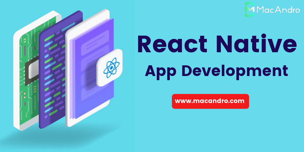 Why Choose React Native for Mobile App Development?