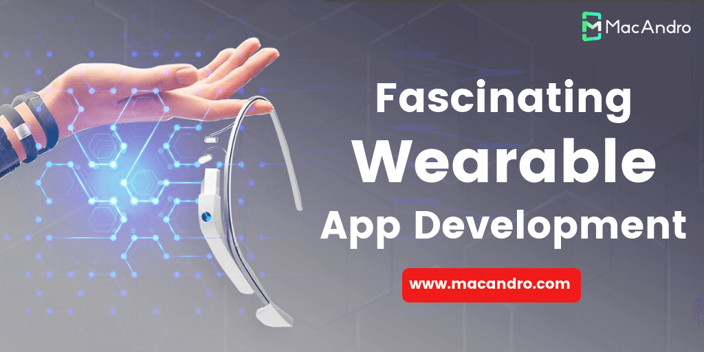 Fascinating Wearable Apps that Help your Business Grow