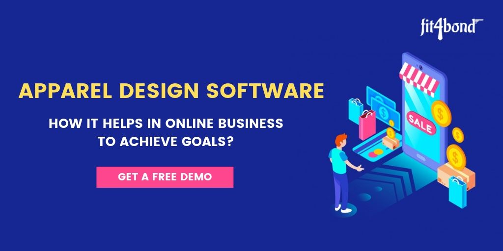 How Fit4bond Apparel Design Software Help Online Business To Achieve Goals?