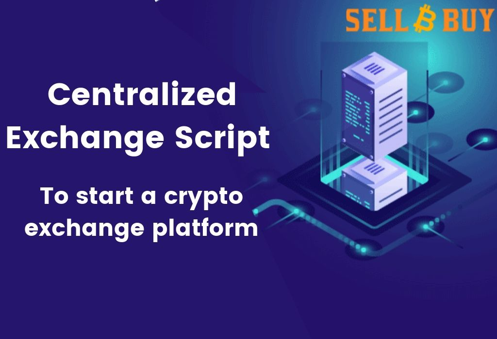 Centralized exchange script-To start your crypto exchange platform.