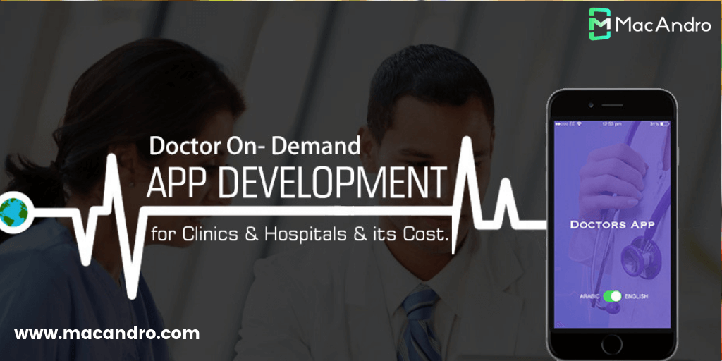 On Demand Doctor App Development - An Ultimate Strategy to Enrich Your Medical Business
