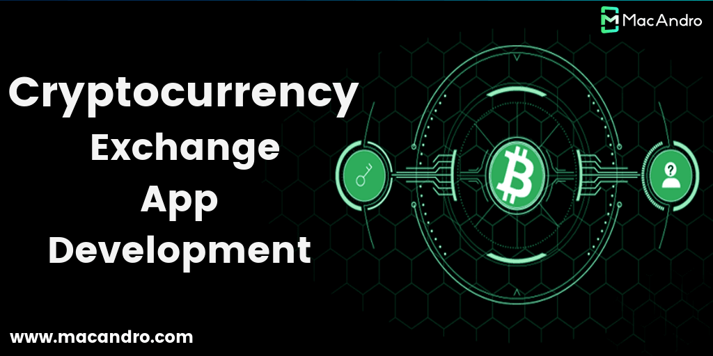 Cryptocurrency Exchange App Development - Make Your Business Modernized
