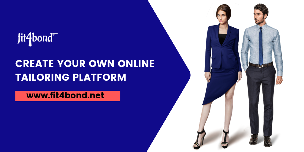 Create Your Own Online Tailoring Platform.