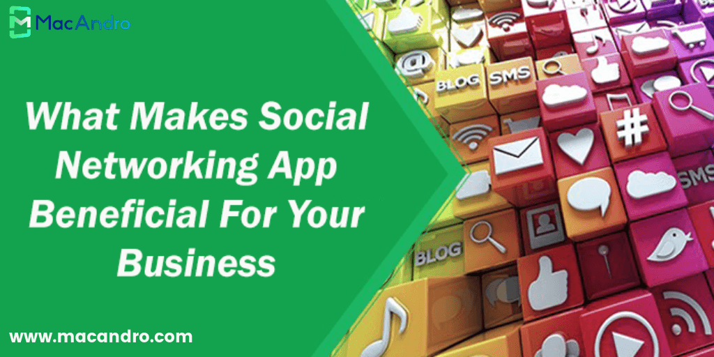 How Social Networking Apps Benefit Your Business?