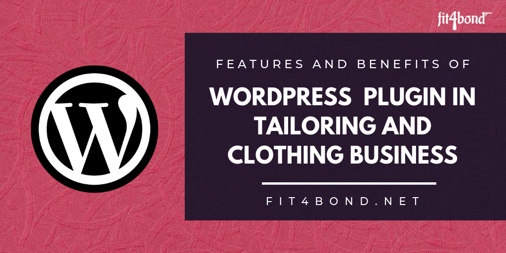 Features and Benefits of Wordpress Plugin in Tailoring and Clothing Business Website.