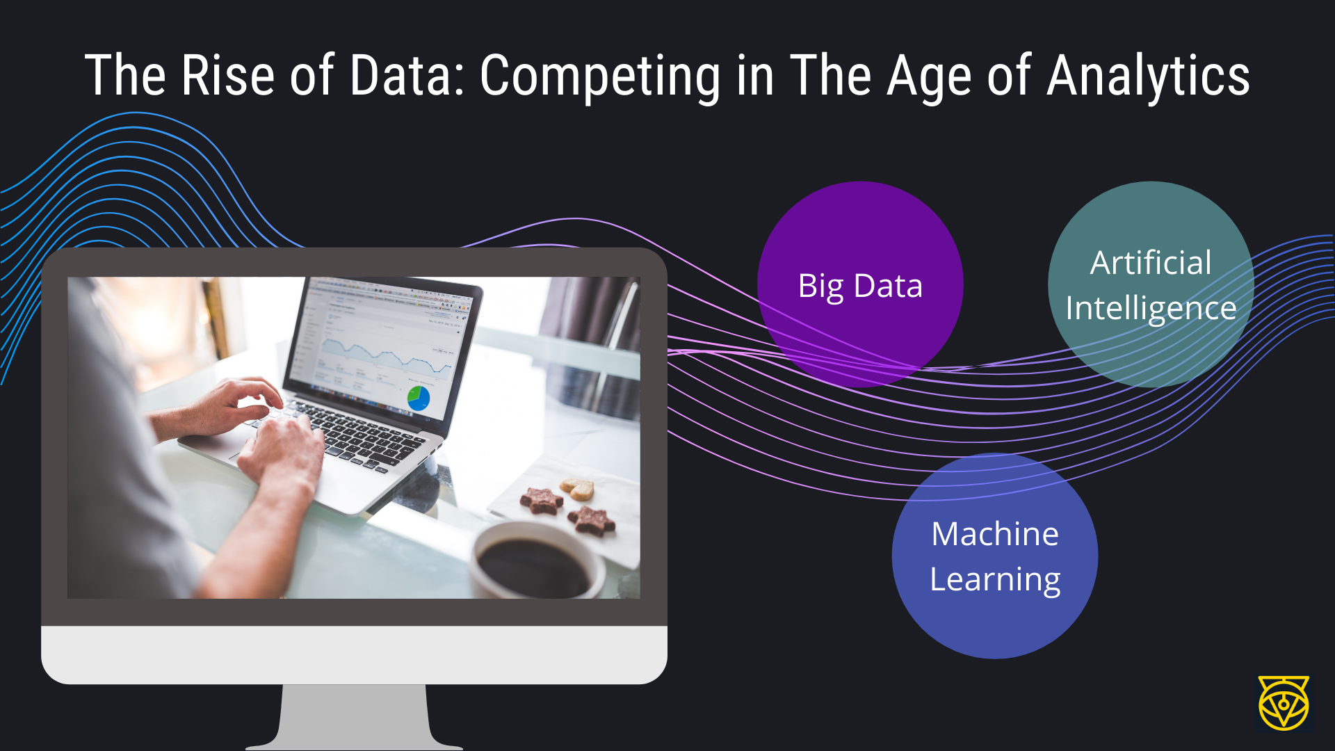 The Rise of Data: Competing in the Age of Analytics