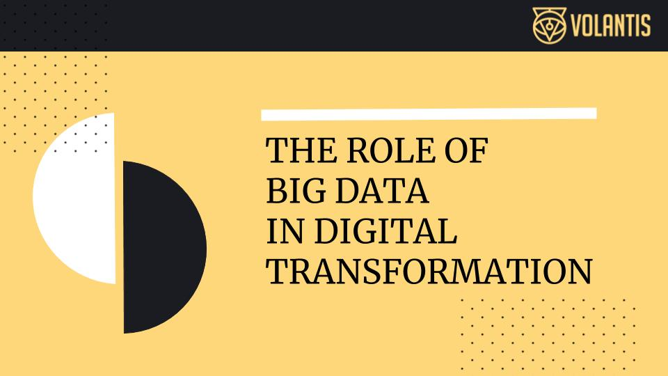 The Role of Big Data in Digital Transformation Process in industry 4.0