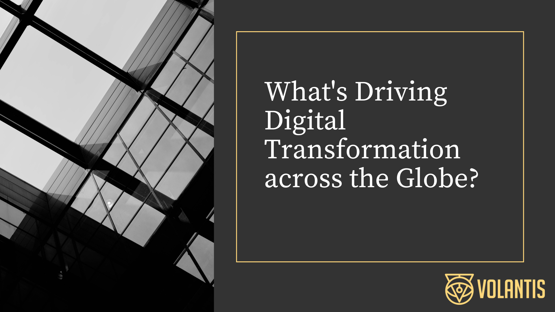 what is the driving force behind digital transformartion?