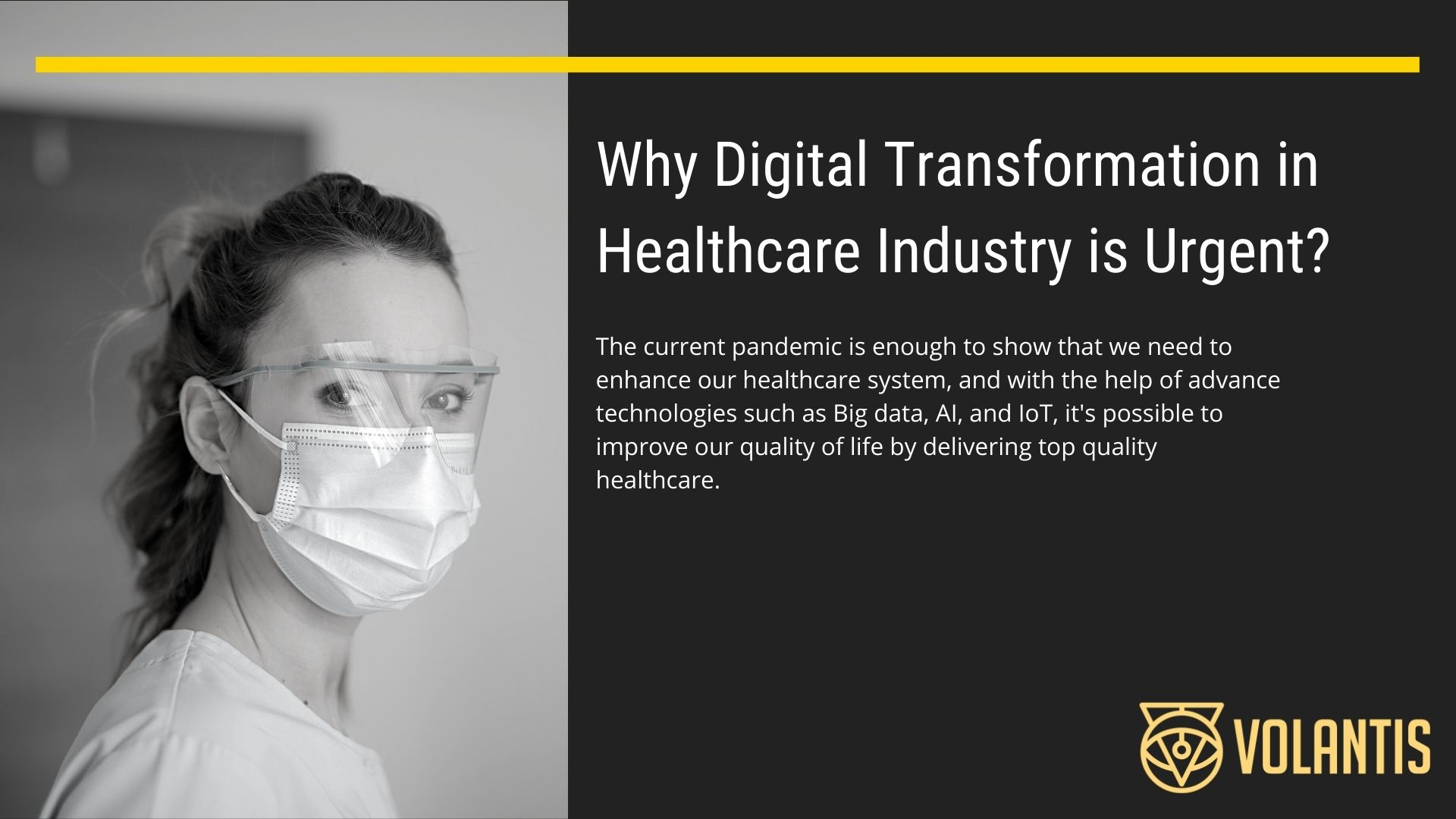 Digital Transformation in Healthcare is urgent and important because higher patient expectation and the need to enhance healthcare system globally
