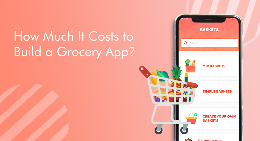 How much does cost to build Grocery Shopping Mobile App?