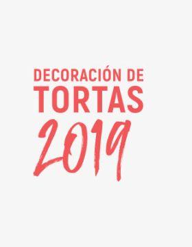 Decoracion Tortas 2019