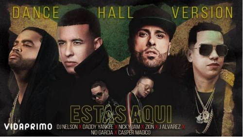 DJ Nelson ft Daddy Yankee, Nicky Jam, Zion, J Alvarez, Nio Garcia y Casper - Estás Aquí (Dance Hall Version)   Nicky Jam