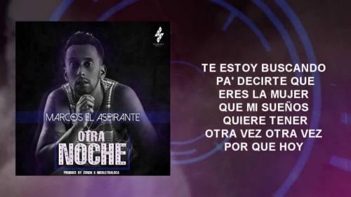 Marcos El Aspirante - Otra Noche (Video Lyric Oficial + MP3) | Marcos El Aspirante