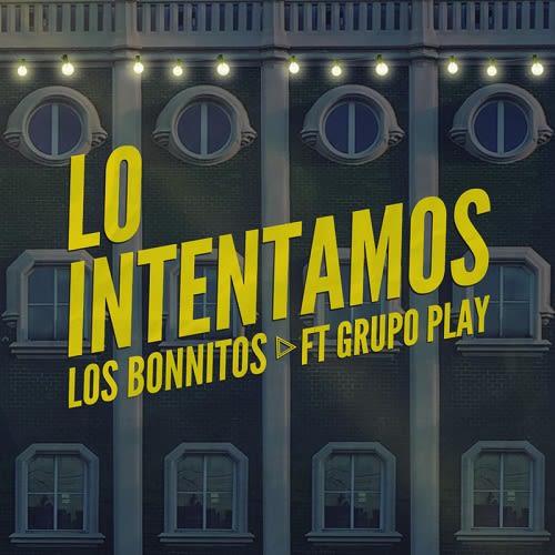 Los Bonnitos y Grupo Play
