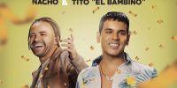Nacho y Tito El Bambino