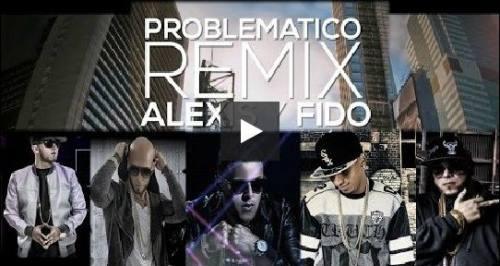 Alexis y Fido problematico remix