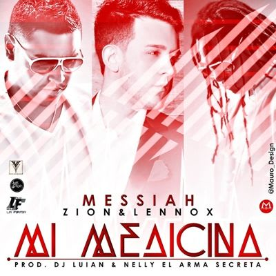 Messiah Ft Zion y Lennox - Mi Medicina