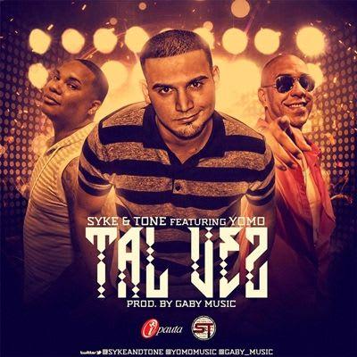 Yomo Ft. Syke & Tone - Tal Vez (Prod. by Gaby Music)