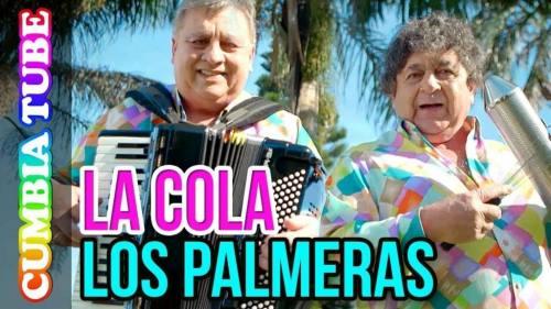 Los Palmeras - La Cola | Los Palmeras 2017