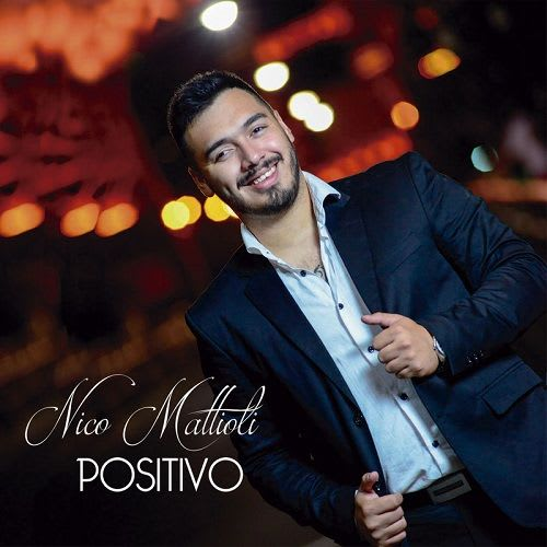Nico Mattioli - Positivo (CD 2018) | Nico Mattioli 2018