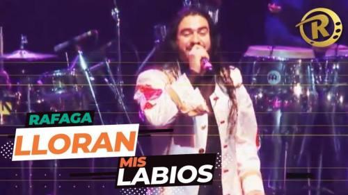 Ráfaga - Lloran Mis Labios (Video Lyric Oficial) | Cumbia 2018