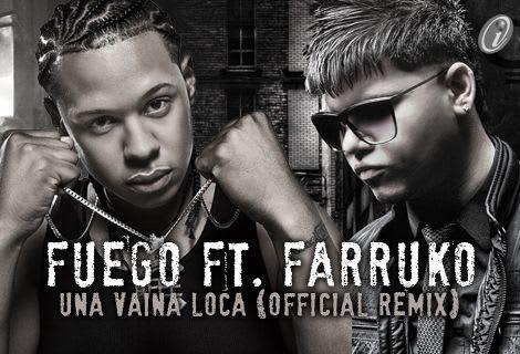 Fuego Ft. Farruko - Una Vaina Loca (Official Remix)