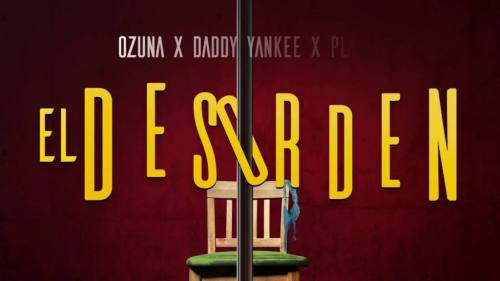 Ozuna ft Daddy Yankee y Plan B - El Desorden | Plan-B