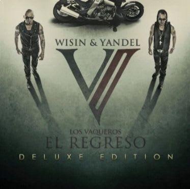 Wisin & Yandel – Los Vaqueros (El Regreso) – Deluxe Edition – [2011]   General