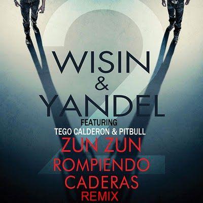 Wisin & Yandel Ft. Pitbull & Tego Calderon - Zun Zun Rompiendo Caderas (Official Remix) | General